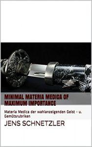 Minimal Repertory of Maximum Importance: Repertorium der wahlanzeigenden Geist - u. Gemütsrubriken